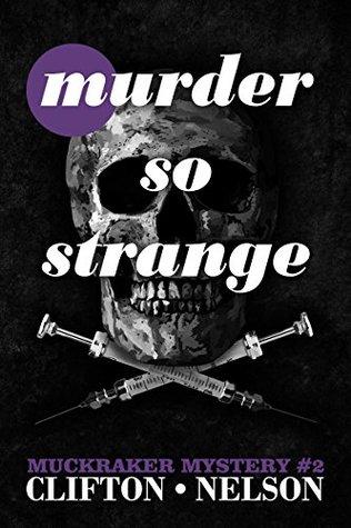 Murder So Strange (Muckraker Mysteries, #2)