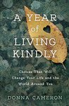 A Year of Living Kindly: Choices That Will Change Your Life and the World Around You