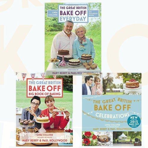 Linda Collister Great British Bake Off Series 3 Books Bundle Collection (Great British Bake Off: Big Book of Baking,Great British Bake Off: Everyday,Great British Bake Off: Celebrations)