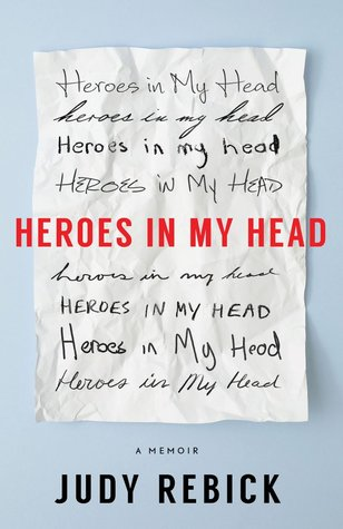 Heroes in My Head: A Memoir