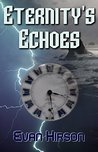 Eternity's Echoes (Shade Master Book 1)