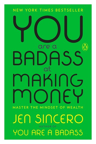 You Are A Badass At Making Money Master The Mindset Of Wealth By