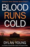 Blood Runs Cold (Detective Anna Gwynne, #2)
