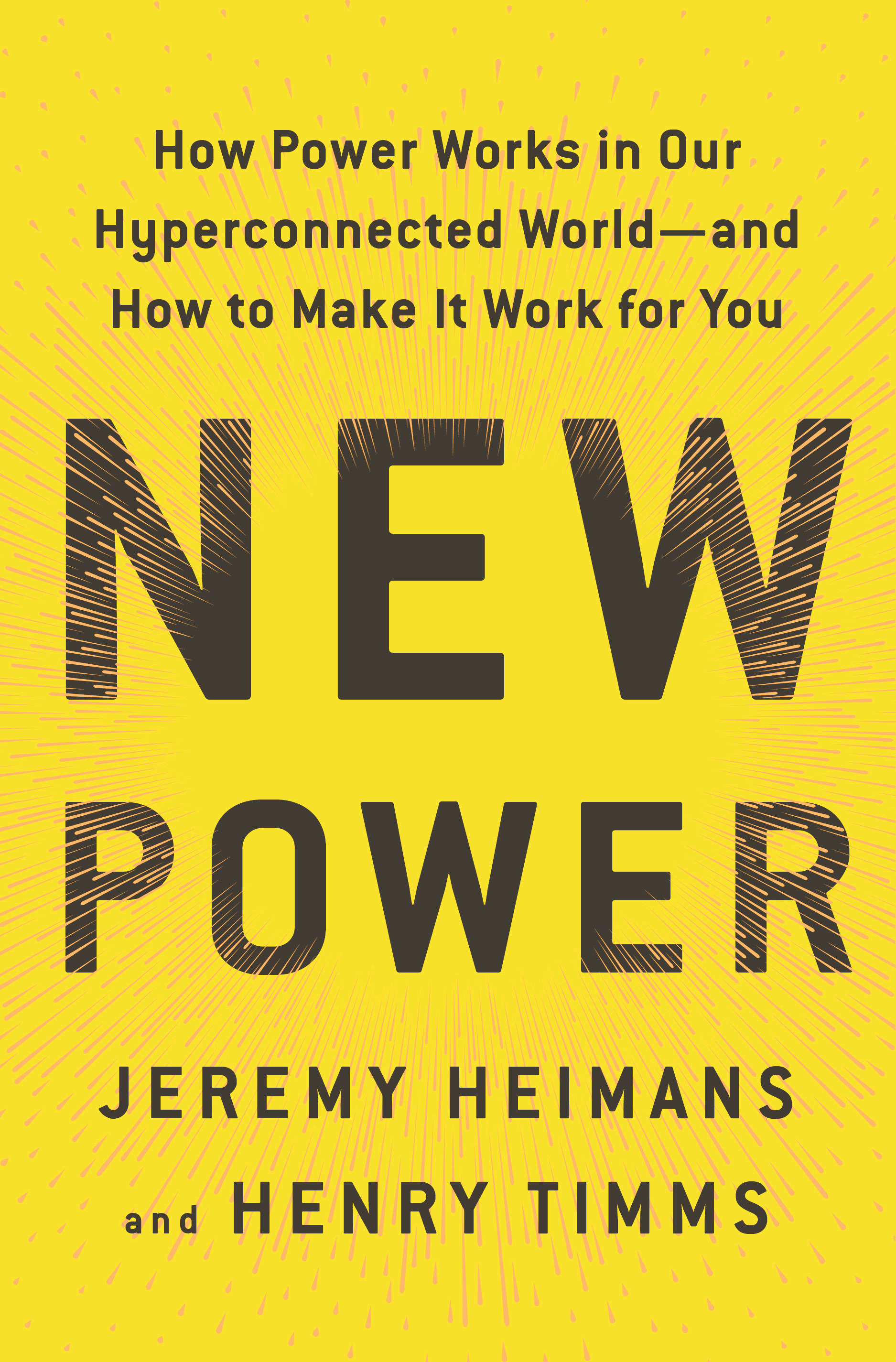 New Power: How Power Works in Our Hyperconnected World—and How to Make It Work for You