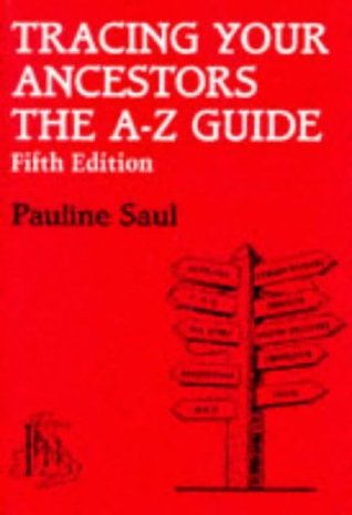 Tracing Your Ancestors: The A-Z Guide