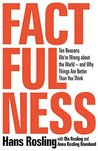 Book cover for Factfulness: Ten Reasons We're Wrong About the World--and Why Things Are Better Than You Think