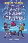 How to Tame a Human Tornado (The Genius Factor, #3)