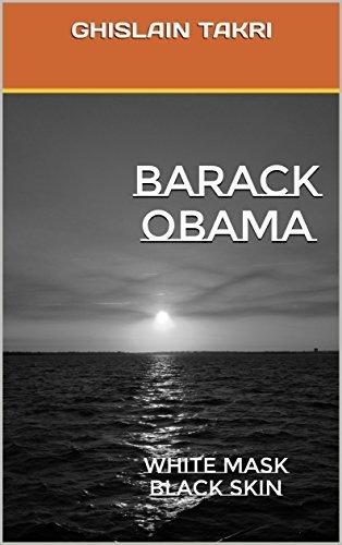 Barack OBAMA: White mask Black skin
