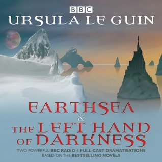 Earthsea  The Left Hand of Darkness: Two BBC Radio 4 full-cast dramatisations