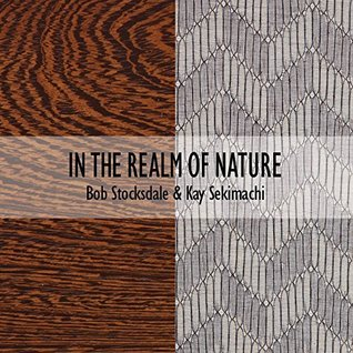 In the Realm of Nature : Bob Stocksdale & Kay Sekimachi