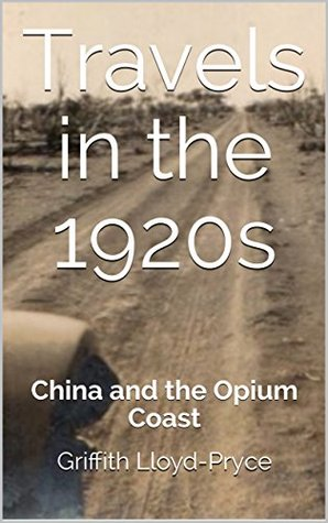Travels in the 1920s: China and the Opium Coast