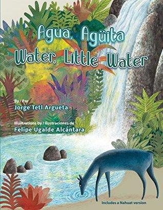 Agua, Aguïta / Water, Little Water (Piñata Books)