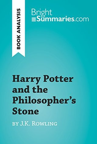 Harry Potter and the Philosopher's Stone by J.K. Rowling (Book Analysis): Detailed Summary, Analysis and Reading Guide (BrightSummaries.com)