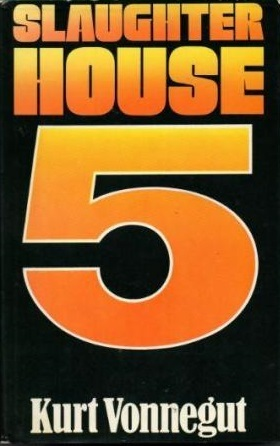 Slaughterhouse-five or The children's crusade  by Kurt Vonnegut