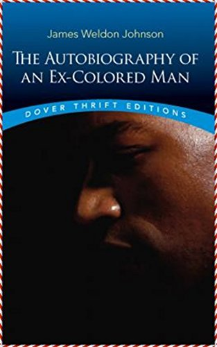 The Autobiography of an Ex-Colored Man [3rd edition norton] (Annotated)