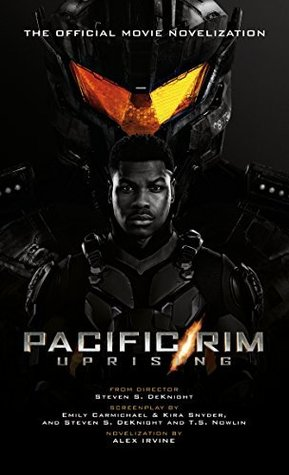 Pacific Rim Uprising: Official Movie Novelization