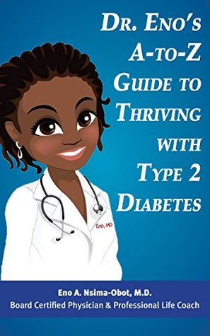 Dr. Eno's A-to-Z Guide to Thriving with Type 2 Diabetes