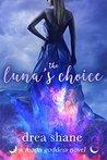 The Luna's Choice (Moon Goddess #2)