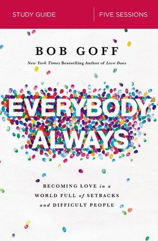 Everybody, Always Study Guide by Bob Goff