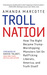 Troll Nation by Amanda Marcotte