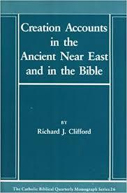 Creation Accounts in the Ancient Near East and the Bible