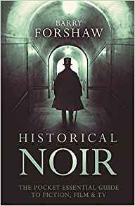 Historical Noir: The Pocket Essential Guide to Fiction, Film TV