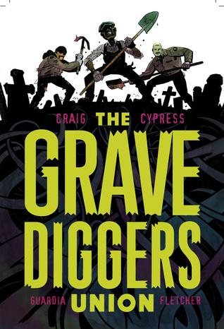 The Gravediggers Union, Vol. 1