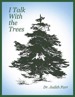 I Talk With the Trees
