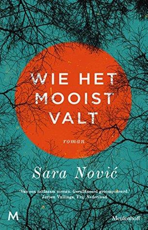 Wie het mooist valt by Sara Nović