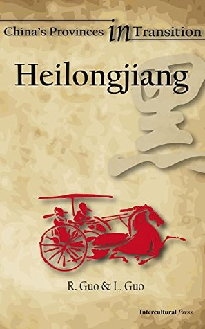 Heilongjiang (China's Provinces in Transition Book 10)