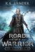 Road of a Warrior: (The Silvan, #2)