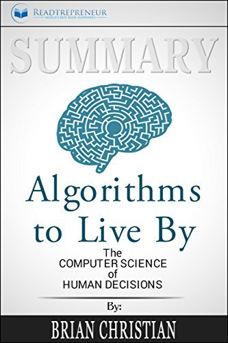 Summary: Algorithms to Live By: The Computer Science of Human Decisions