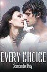 Every Choice (Every Series) (Volume 2)
