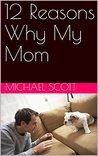 12 Reasons Why My Mom