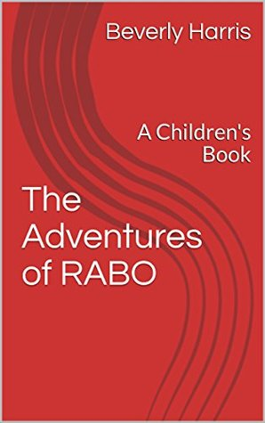 The Adventures of RABO: A Children's Book