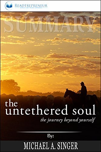 Summary: The Untethered Soul: The Journey Beyond Yourself