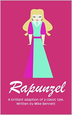 Rapunzel: A Brilliant Adaption of a Classic Tale (Fairy Tales for You Book 11)