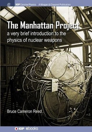 The Manhattan Project: A very brief introduction to the physics of nuclear weapons