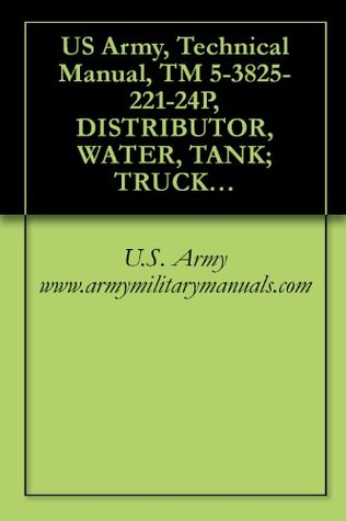 US Army, Technical Manual, TM 5-3825-221-24P, DISTRIBUTOR, WATER, TANK; TRUCK MOUNTED GASOLINE DRIVEN, (NSN 3825-00-954-9033), MCLEOD, MODEL W15A NON-W ... MCLEOD MODEL W415B9019, military manuals