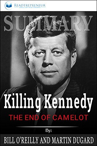 Summary: Killing Kennedy: The End of Camelot