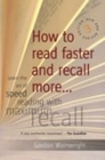 How to Read Faster and Recall More . . .: Learn the art of speed reading with maximum recall