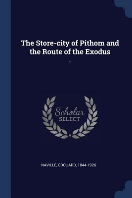 The Store-City of Pithom and the Route of the Exodus: 1