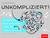 Unkompliziert!: Das Arbeitsbuch für komplexes Denken und Handeln in agilen Unternehmen