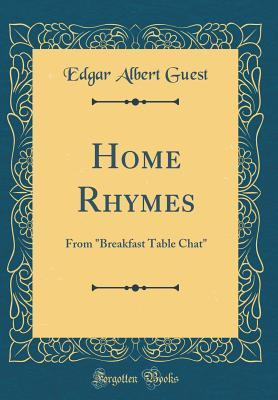 Home Rhymes: From Breakfast Table Chat