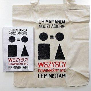 Pakiet: Wszyscy powinnismy byc feministami + torba