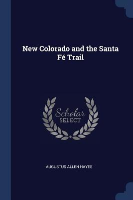 New Colorado and the Santa F� Trail