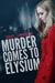 Murder Comes to Elysium by Daryl  Anderson