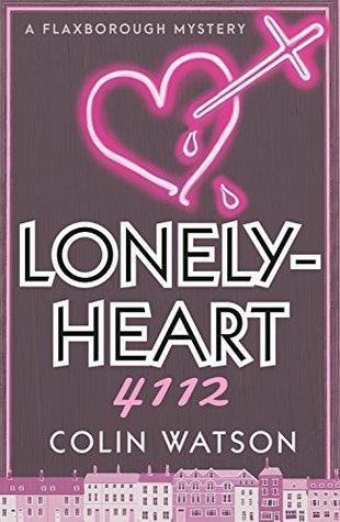 Lonelyheart 4122 (Flaxborough Chronicles, #4)