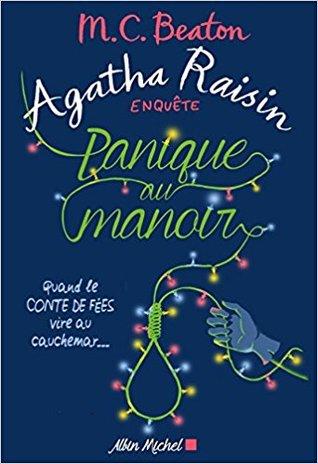 Agatha Raisin enquête 10 - Panique au manoir (Agatha Raisin, #10)