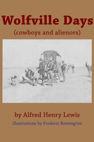 Wolfville Days [illustrations by Frederic Remington] (cowboys and alienors)
